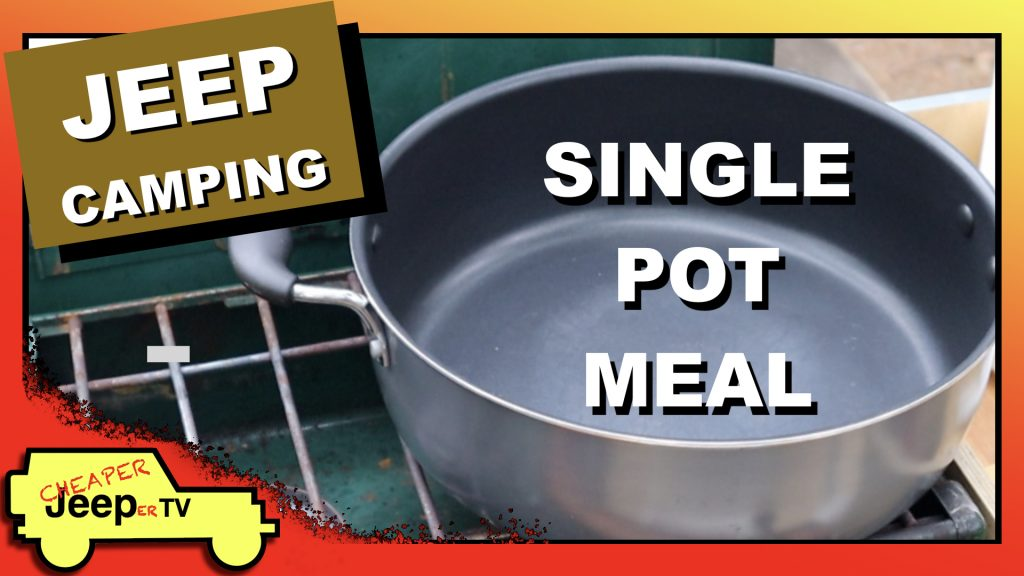 Jeep Camping Single Pot Meal